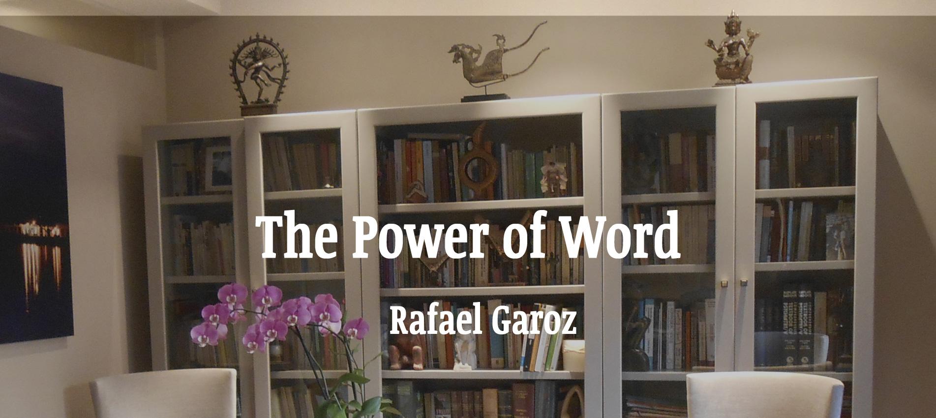 the-power-of-word-rafael-garoz
